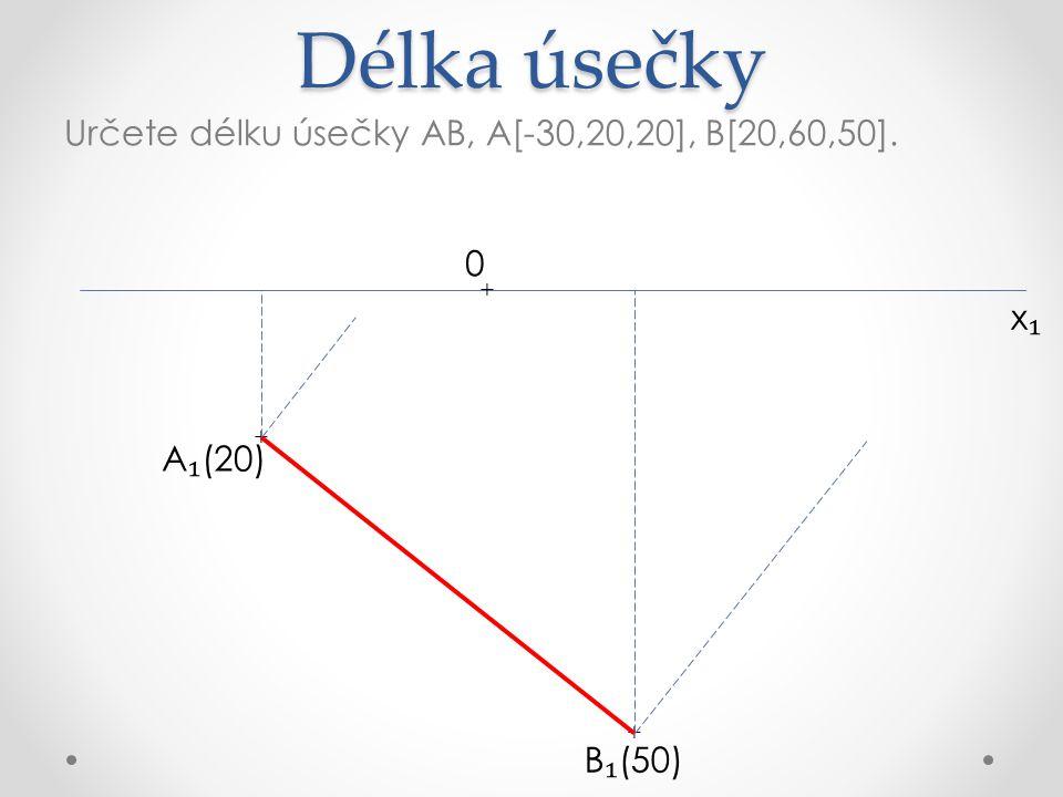 Délka úsečky Určete délku úsečky AB, A[-30,20,20], B[20,60,50]. x₁